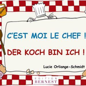 C'est moi le chef! / Der Koch bin ich!